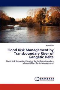 Flood Risk Management by Transboundary River of Gangetic Delta