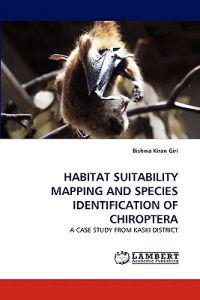 Habitat Suitability Mapping and Species Identification of Chiroptera