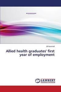 Allied Health Graduates' First Year of Employment