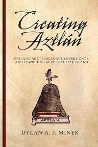 Creating Aztlan