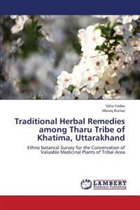 Traditional Herbal Remedies Among Tharu Tribe of Khatima, Uttarakhand