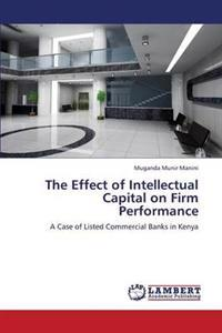 The Effect of Intellectual Capital on Firm Performance