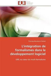 L'Integration de Formalismes Dans Le Developpement Logiciel