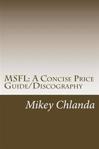 Msfl: A Concise Price Guide/Discography: Covering Mobile Fidelity Sound Lab's Early Releases 1-001 Through 1-200