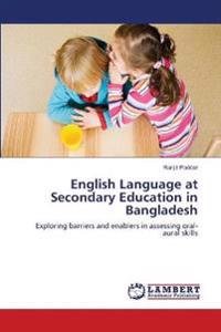 English Language at Secondary Education in Bangladesh