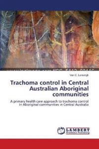 Trachoma Control in Central Australian Aboriginal Communities