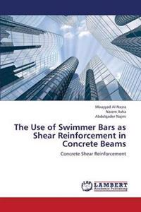 The Use of Swimmer Bars as Shear Reinforcement in Concrete Beams