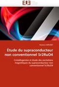 A0/00tude Du Supraconducteur Non Conventionnel Sr2ruo4