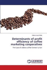 Determinants of Profit Efficiency of Coffee Marketing Cooperatives