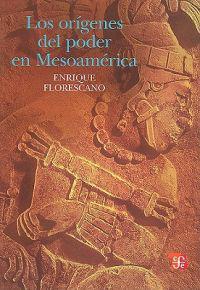 Los Origenes del Poder en Mesoamerica