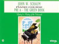 John W. Schaum Piano Course: Pre-A -- The Green Book