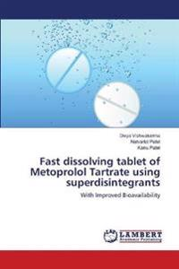 Fast Dissolving Tablet of Metoprolol Tartrate Using Superdisintegrants