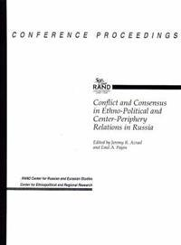 Conflict and Consensus in Ethno-Political and Center-Periphery Reltions in Russia