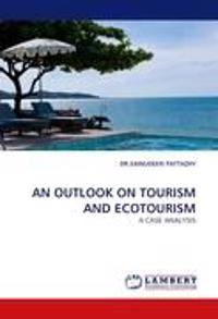 An Outlook on Tourism and Ecotourism