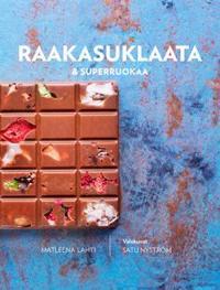 Raakasuklaata & superruokaa