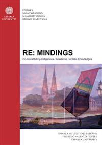 RE: mindings : co-constituting indigenous, academic, artistic knowledges