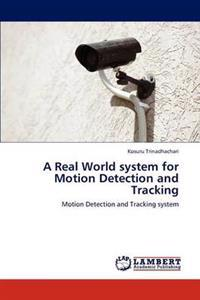 A Real World System for Motion Detection and Tracking