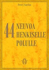 44 neuvoa henkiselle polulle)
