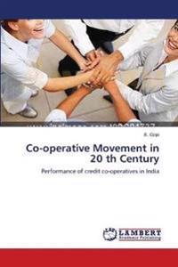 Co-Operative Movement in 20 Th Century