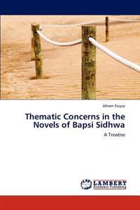 Thematic Concerns in the Novels of Bapsi Sidhwa