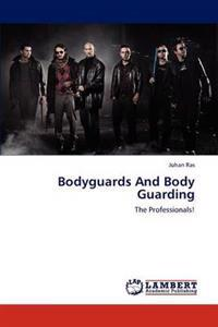 Bodyguards and Body Guarding