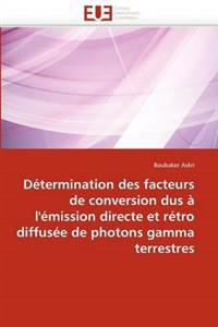 Determinatio Facteurs Conversion Dus A L'Emission Directe Et Retro Diffusee Photons Gamma Terrestres