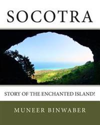 Socotra: Story of the Enchanted Island!