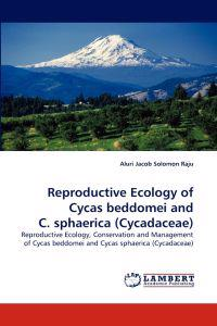 Reproductive Ecology of Cycas Beddomei and C. Sphaerica (Cycadaceae)