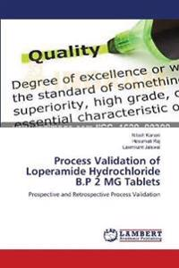 Process Validation of Loperamide Hydrochloride B.P 2 MG Tablets