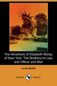 The Adventure of Elizabeth Morey, of New York, The Brothers-In-Law, Officer and Man
