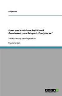 """Form Und Anti-Form Bei Witold Gombrowicz Am Beispiel """"ferdydurke"""""""
