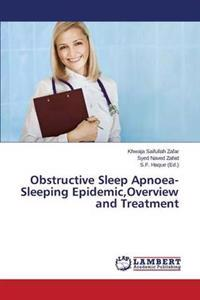 Obstructive Sleep Apnoea-Sleeping Epidemic, Overview and Treatment
