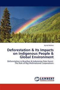 Deforestation & Its Impacts on Indigenous People & Global Environment