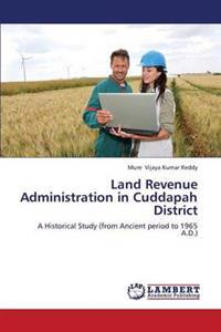 Land Revenue Administration in Cuddapah District