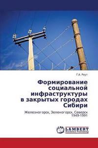 Formirovanie Sotsial'noy Infrastruktury V Zakrytykh Gorodakh Sibiri
