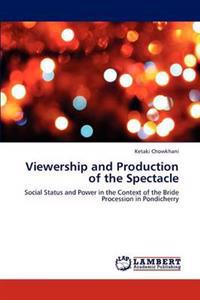 Viewership and Production of the Spectacle