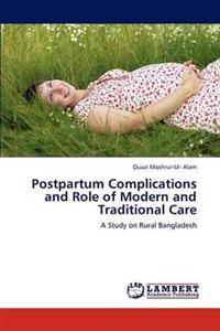 Postpartum Complications and Role of Modern and Traditional Care