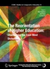 The Reorientation of Higher Education: Challenging the East-West Dichotomy