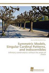 Symmetric Models, Singular Cardinal Patterns, and Indiscernibles