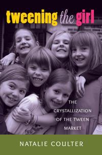 Tweening the Girl: The Crystallization of the Tween Market