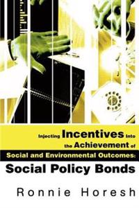 Injecting Incentives into the Achievement of Social and Environmental Outcomes