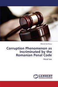 Corruption Phenomenon as Incriminated by the Romanian Penal Code