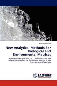 New Analytical Methods for Biological and Environmental Matrices