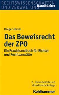 Das Beweisrecht Der Zpo: Ein Praxishandbuch Fur Richter Und Rechtsanwalte