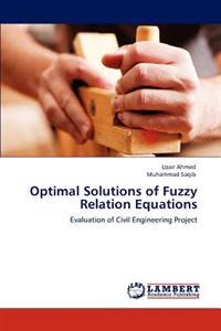 Optimal Solutions of Fuzzy Relation Equations
