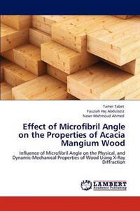 Effect of Microfibril Angle on the Properties of Acacia Mangium Wood