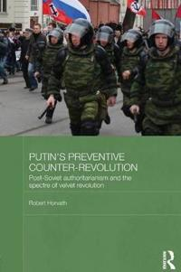 Putin's 'Preventive Counter-Revolution'