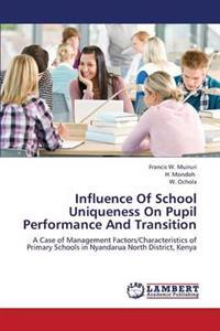 Influence of School Uniqueness on Pupil Performance and Transition