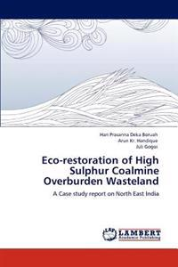 Eco-Restoration of High Sulphur Coalmine Overburden Wasteland