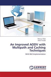 An Improved Aodv with Multipath and Caching Techniques